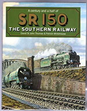 A Century and a Half of SR150 : The Southern Railway (SIGNED)