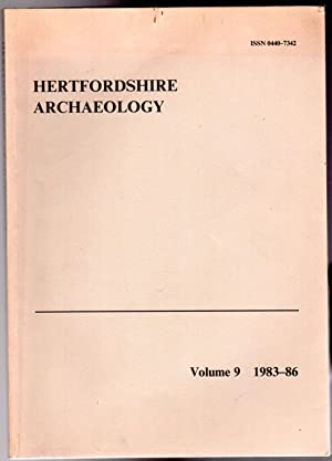 Hertfordshire Archaeology : The Transactions of the St Albans and Hertfordshire Architectural and...