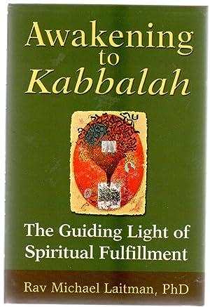 Awakening to Kabbalah : The Guiding Light: Laitman, Rav Michael