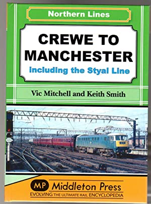 Crewe to Manchester : Including the Styal Line (SIGNED COPY)