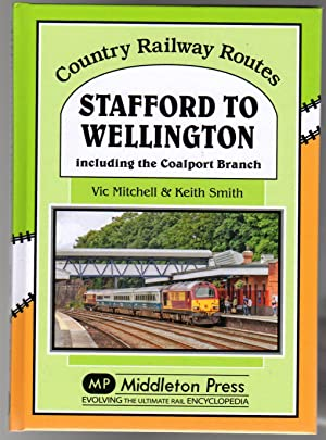 Stafford to Wellington : Including the Coalport Branch (SIGNED COPY)