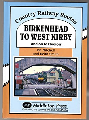 Birkenhead to West Kirby : and on to Hooton (SIGNED COPY)