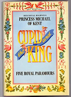Cupid and the King: Five Royal Paramours - SIGNED COPY
