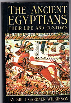 A Popular Account Of The Ancient Egyptians Their Life And Customs