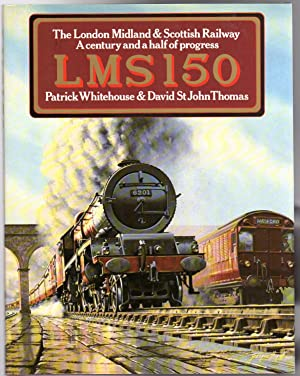 LMS 150 : The London Midland & Scottish Railway - A Century and a Half of Progress - SIGNED BY ON...