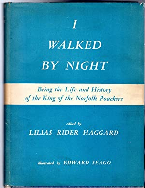 I Walked By Night : Being the: Haggard, Lilias Rider