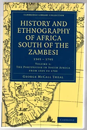 History and Ethnography of Africa South of the Zambesi : 1505 - 1795 - Volume 1 : The Portuguese ...