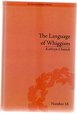 The Language of Whiggism : Liberty and Patriotism, 1802-1830