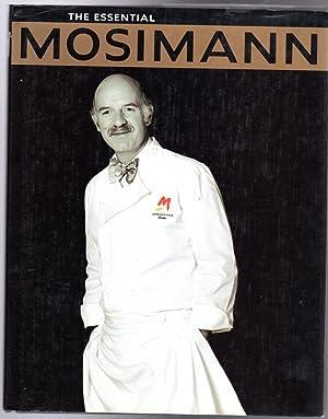 The Essential Mosimann: Mosimann, Anton; Daneff,