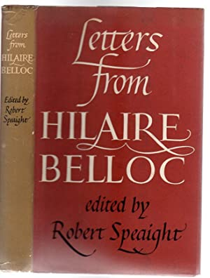 Letters From Hilaire Belloc: Speaight, Robert (