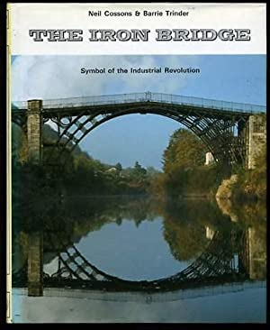Iron Bridge: Symbol of the Industrial Revolution (SIGNED COPY)