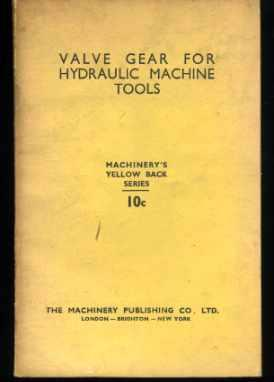 Valve Gear for Hydraulic Machine Tools: Anon