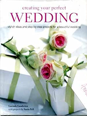 Creating Your Perfect Wedding