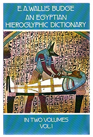 An Egyptian Hieroglyphic Dictionary Volume One