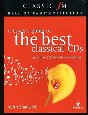Classic FM Hall of Fame Collection: A Buyer's Guide to the Best Classical CD's