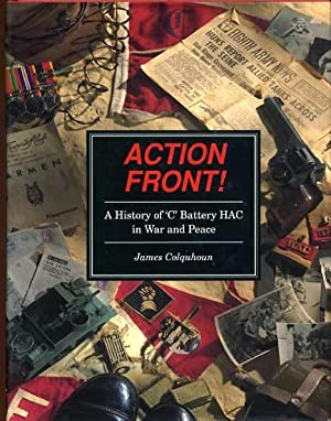 Action Front! : A History of 'C' Battery Hack in War and Peace (SIGNED COPY)