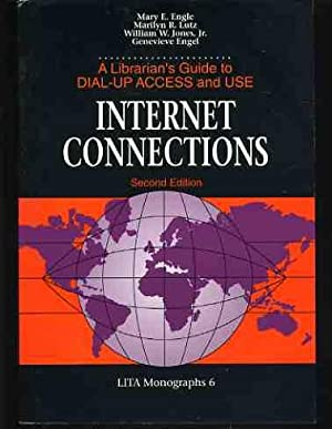 Internet Connections: A Librarian's Guide to Dial-up Access and Use