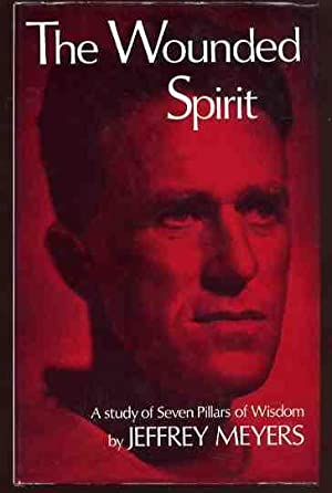 The Wounded Spirit: A Study of Seven: Meyers, Jeffrey (editor)