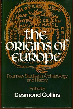 The Origins of Europe : Four New Studies in Archaeology and History