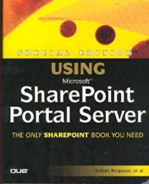 Special Edition Using Microsoft Sharepoint Portal Server 2001.