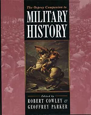 The Osprey Companion to Military History: Cowley, Robert, &