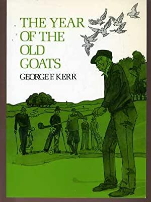 The Year of the Old Goats: Kerr, George F.