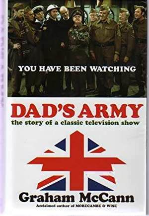 Dad's Army : The Story of a Classic Television Show (SIGNED COPY)