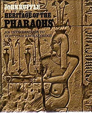 Heritage of the Pharaohs : An Introduction to Egyptian Archaeology
