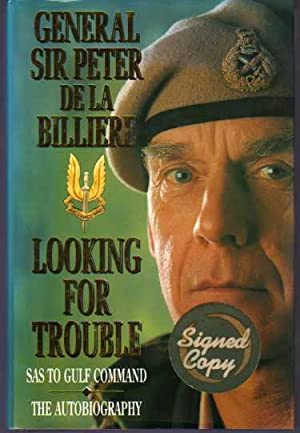 Looking for Trouble : SAS to Gulf Command - The Autobiography (SIGNED COPY)
