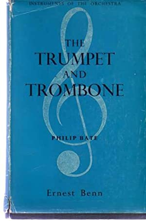 Trumpet and Trombone An Outline of Their History, Development and Construction