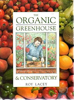 The Organic Greenhouse and Conservatory