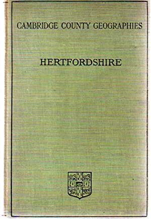Cambridge County Geographies - Hertfordshire: Lydekker, R.