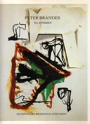 Peter Brandes Og Antikken: Brandes, Peter;Ohrt, Karsten;Kunsthallen