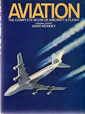 Aviation - The Complete Book of Aircraft and Flight