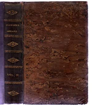 The History of Ireland from its Union with Great Britain in January 1801, to October 1810. VOLUME...