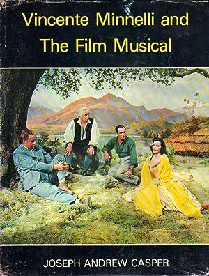 Vincente Minnelli and the Film Musical: Casper, Joseph Andrew