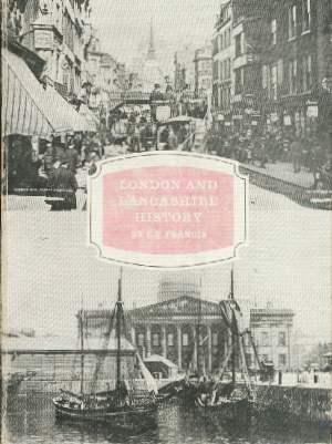 London and Lancashire History : The History: Francis, E. V.