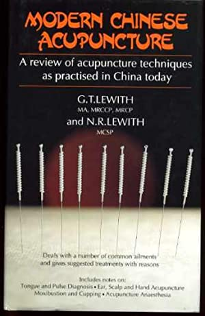 Modern Chinese Acupuncture: Lewith, G. T.