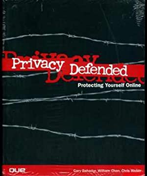 Privacy Defended: How to Protect Your Privacy and Secure Your PC