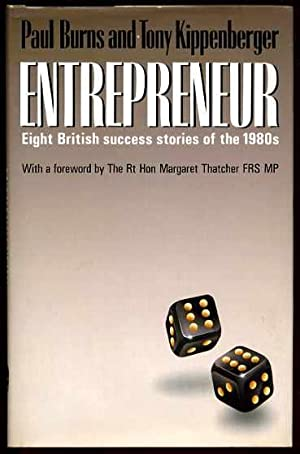Entrepreneur : Eight British Success Stories of the 1980's