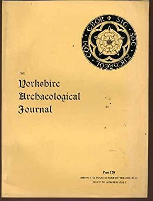 The Yorkshire Archaeological Journal Part 168 (Being the Fourth part of Volume XLII)