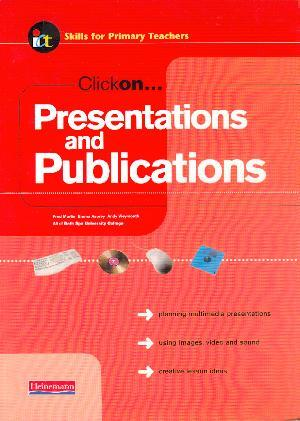 Clickon Presentations and Publications - Skills for Primary Teachers