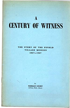 A Century of Witness : The Story of the Fifield Village Mission 1867-1967
