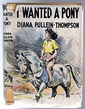I Wanted a Pony: Pullein-thompson, Diana