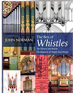 The Box of Whistles: The History and Recent Development of Organ Case Design