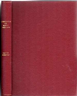 Chronicle of Magic 1900-1999: A Record of Happenings in Magic in Great Britain -SIGNED COPY