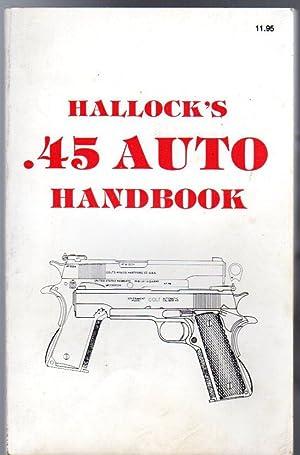Hallock's .45 Auto Handbook: Hallock, Ken