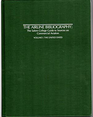 The Airline Bibliography: The Salem College Guide to Sources on Commercial Aviation : The United ...