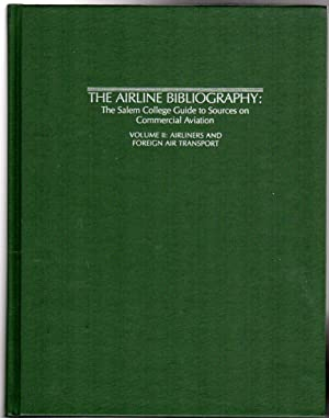 The Airline Bibliography: The Salem College Guide to Sources on Commercial Aviation : Airliners a...
