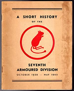 A Short History of the Seventh Armoured Division : October 1938 to May 1943.